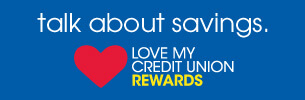Love My Credit Union Rewards offers discounts to Credit Union Member