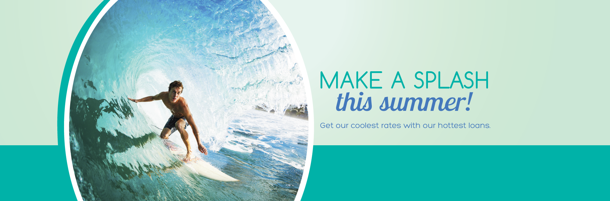 Make a Splash this summer! Get our coolest rates with our hottest loans