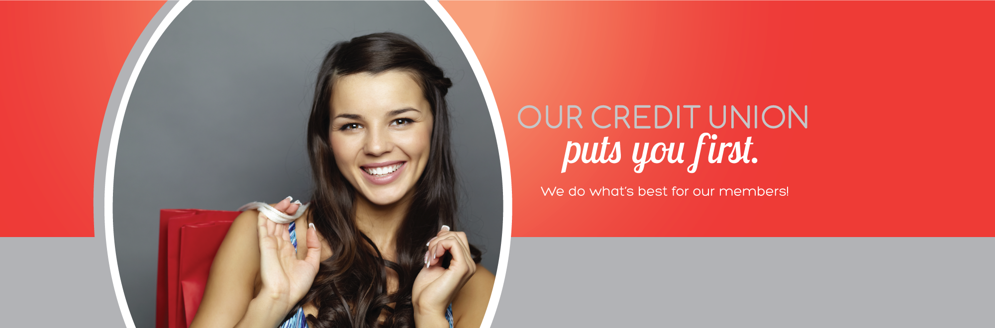 Our credit union puts you first. We do what's best for our members